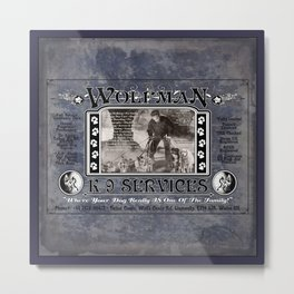 Wolfman K-9 Services Metal Sign Metal Print