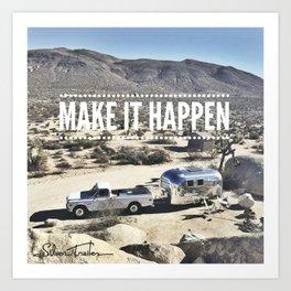 Make It Happen | Airstream Dreams Art Print
