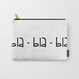 bla-bla-bla Carry-All Pouch