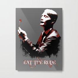 Eat the Rude ( Hannibal ) Metal Print