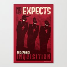 Nobody expects them! Canvas Print