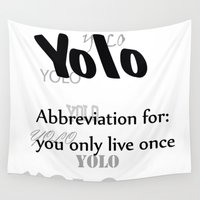 yolo Wall Tapestries featuring YOLO by Paul Stephenson
