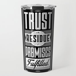 Lab No. 4 Trust Residue Of Promises Fulfilled Inspirational Quotes Travel Mug