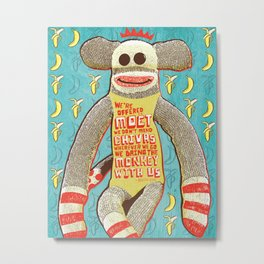 Bring the Monkey Metal Print