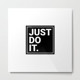 Just do it Metal Print