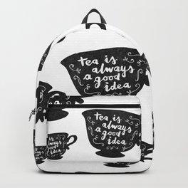 Tea Is Always A Good Idea Backpack