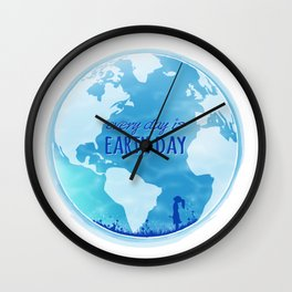 Every Day Is Earth Day - Blue 04 Wall Clock