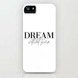 dream without fear love without limits (1 of 2) iPhone Case