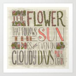 The Flower That Follows...(Grow) Art Print