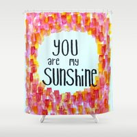 you are my sunshine Shower Curtains featuring you are my sunshine by Stella Joy