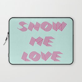 Show me love  Laptop Sleeve