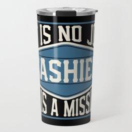 Cashier  - It Is No Job, It Is A Mission Travel Mug