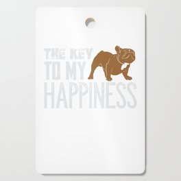 French Bulldog The Key To My Happiness Cutting Board