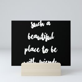 Be With Friends Mini Art Print