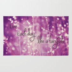 Live Each Day like a Fairytale Rug