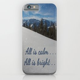 All is calm . . .  All is bright . . .   iPhone Case