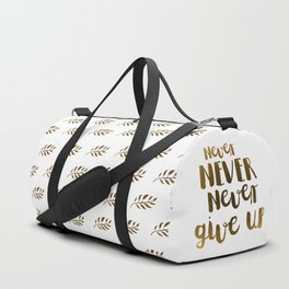 Never NEVER Never give Up Inspirational Quote Duffle Bag