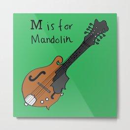 M is for Mandolin Metal Print