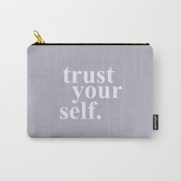 Trust your self Carry-All Pouch