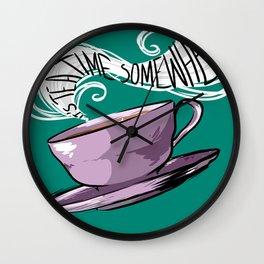 Its Tea Time Somewhere Wall Clock