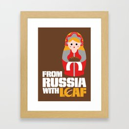 from Russia with loaf Framed Art Print