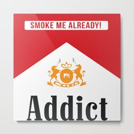 smoke addict Metal Print