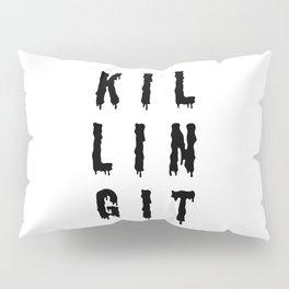 KILLING IT | Art Saying Quotes Pillow Sham