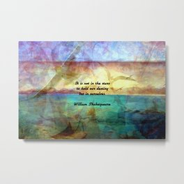 William Shakespeare Inspirational Quote About Destiny Metal Print