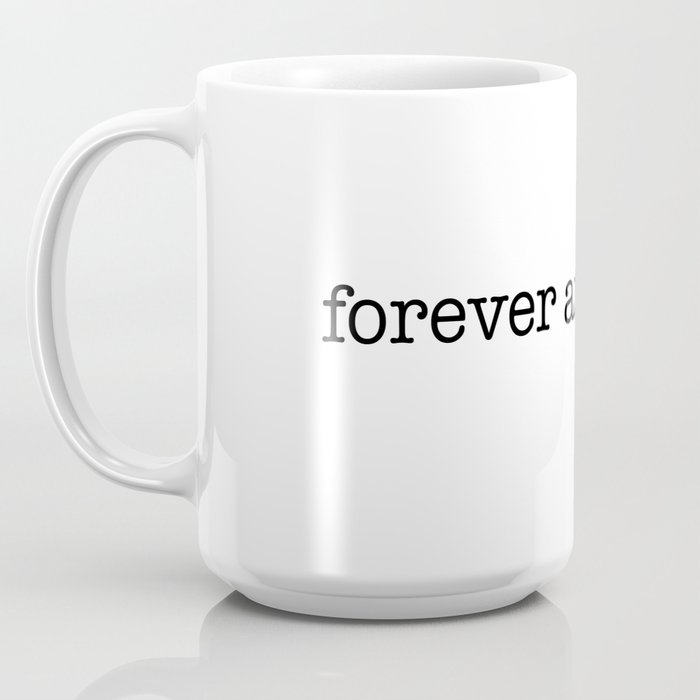 i will hold you forever and ever Coffee Mug