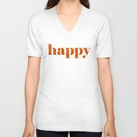 be happy V-neck T-shirts featuring Happy by Philippa K
