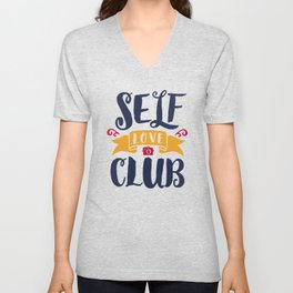 Self Love Club Unisex V-Neck