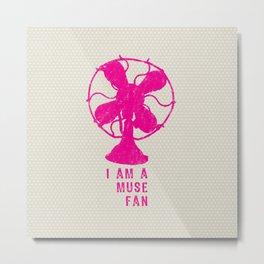 i am a muse fan Metal Print