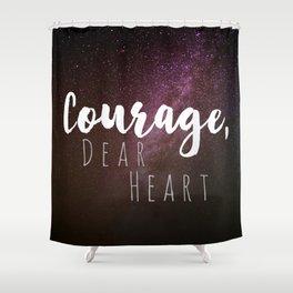 Courage, Dear Heart Shower Curtain