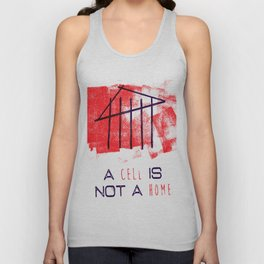 A Cell Is Not A Home Unisex Tank Top