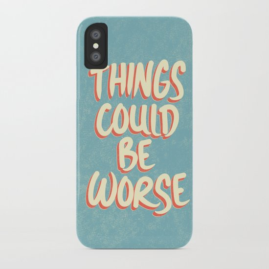 Things could be worse iPhone Case