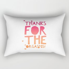 Thanks for the Orgasms Gifts for Husband Wife Boyfriend Girlfriend Sexy Wedding Rectangular Pillow
