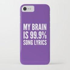 My Brain is 99.9% Song Lyrics (Purple) iPhone 7 Slim Case