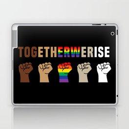 Black Lives Matter Together We Rise Equality Shirt Laptop & iPad Skin