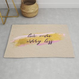 Live more, worry less - Gold Collection Rug