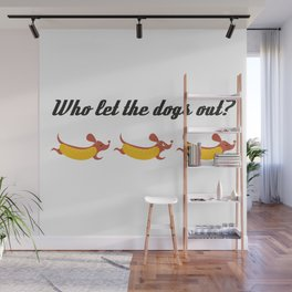 Who let the dogs out? // Weiner dog runaways Wall Mural