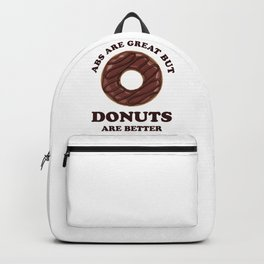 Abs Are Great But Donuts Are Better - Funny Fitspo Backpack