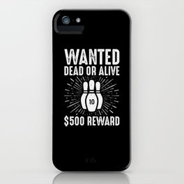 Bowling Dead Or Alive iPhone Case