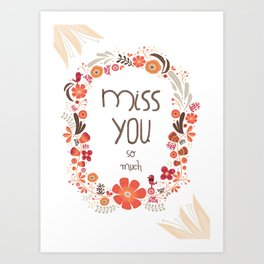 Miss you Art Print