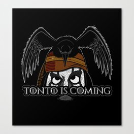Tonto Is Coming Canvas Print