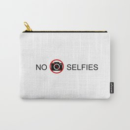 NO SELFIES Carry-All Pouch