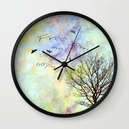 Free Your Mind of Everything Wall Clock