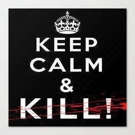 Keep Calm &... Canvas Print