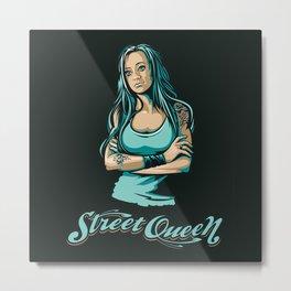 street queen Metal Print