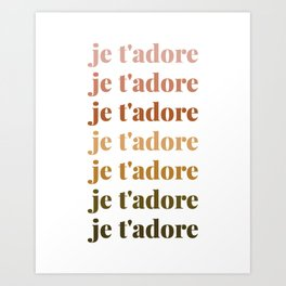 je t'adore in earthy colors Art Print