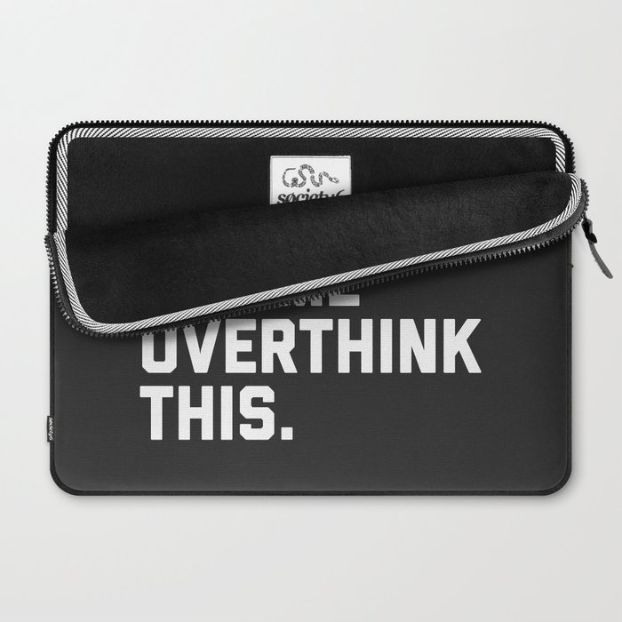 Overthink This Funny Quote Laptop Sleeve